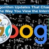 5 Google Algorithm Updates The Changed The Way You View The Internet