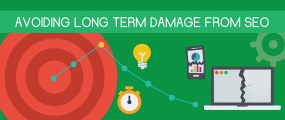 Avoiding Long Term Damage From Bad SEO