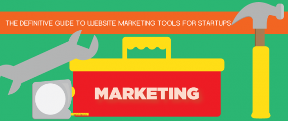 The Definitive Guide to Website Marketing Tools For Start-ups